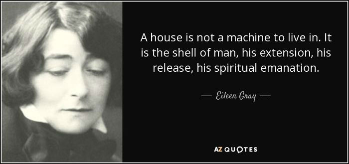 quote-a-house-is-not-a-machine-to-live-in-it-is-the-shell-of-man-his-extension-his-release-eileen-gray-73-8-0878-58c05eb38cc35__700-w700